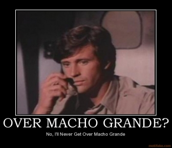 over-macho-grande-demotivational-poster-1231522190.jpg